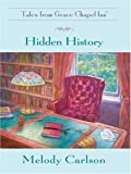Hidden History (Tales From Grace Chapel Inn, Book 3) (0786293047) by Carlson, Melody
