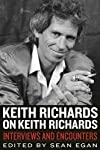 Keith Richards on Keith Richards: Interviews and Encounters (Musicians in Their Own Words)