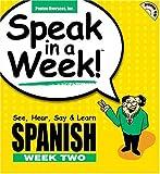 Speak in a Week Spanish Week Two: See, Hear, Say & Learn