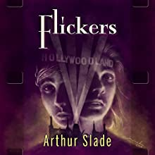 Flickers Audiobook by Arthur Slade Narrated by Edgar Lloyd