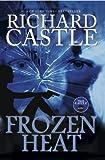Richard Castle Frozen Heat (Nikki Heat Series Book Four): 4