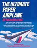 The Ultimate Paper Airplane: With Step-by Step Instructions for Seven Different Models