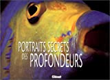 Portraits secrets des profondeurs