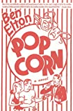 Pop Corn - A Novel (0312194722) by Ben Elton
