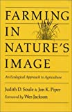 Farming in Natures Image: An Ecological Approach To Agriculture