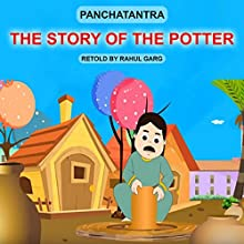 The Story of the Potter Audiobook by Dhruv Garg Narrated by Rahul Garg