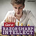 Get a Razor Sharp Intellect: Maximize Your Mental Powers, with Subliminal Messages Speech by  Subliminal Guru Narrated by  Subliminal Guru