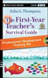 img - for The First-Year Teacher's Survival Guide Professional Development Training Kit: DVD Set with Facilitator's Manual book / textbook / text book