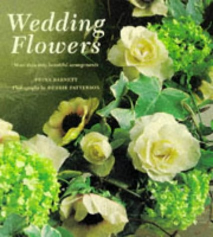 Wedding Flowers: More Than Sixty Beautiful Arrangements