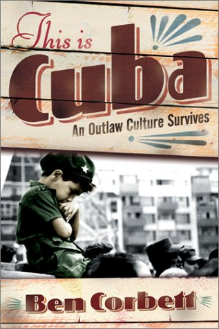 Image for This is Cuba: An Outlaw Culture Survives
