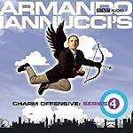 Armando Iannucci's Charm Offensive: The Complete Series 4 | Armando Iannucci