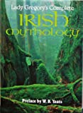 Lady Gregorys Complete Irish Mythology
