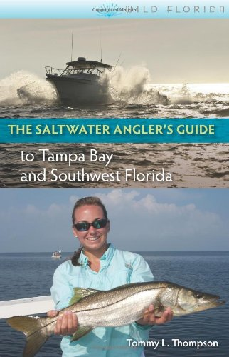 The Saltwater Angler's Guide to Tampa Bay and Southwest Florida (Wild Florida)