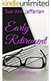 Early Retirement: A Short Story