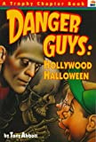 Danger Guys: Hollywood Halloween (Trophy Chapter Books) (0064405222) by Abbott, Tony
