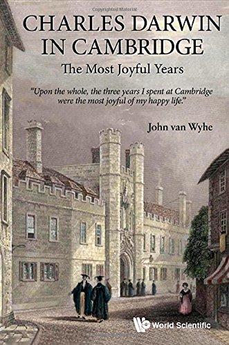 Charles Darwin In Cambridge: The Most Joyful Years