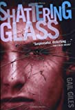 img - for Shattering Glass 1st (first) Edition by Giles, Gail published by Simon Pulse (2003) book / textbook / text book