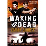 Waking Up Dead (Awakening) (End of Days Love)by Emma Shortt
