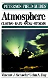 A Field Guide to the Atmosphere (The Peterson Field Guide Series) (0395330335) by Day, John A.