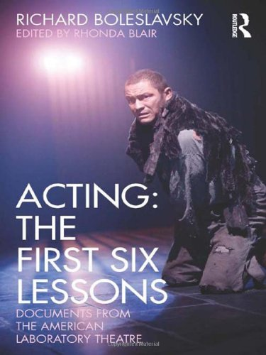 Acting: The First Six Lessons: Documents from the...