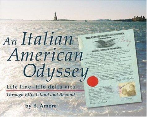 An Italian American Odyssey: Lifeline--filo della vita: Through Ellis Island and Beyond