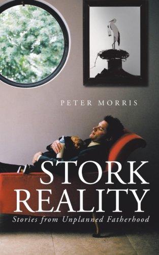 Storch Reality: Geschichten aus dem ungeplanten Vaterschaft