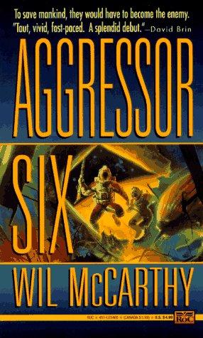 Aggressor Six, Wil McCarthy