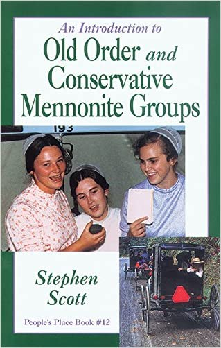 An Introduction to Old Order: and Conservative Mennonite Groups