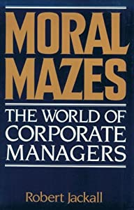 "Cover of ""Moral Mazes: The World of Corpo..."