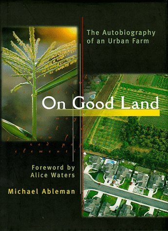 On-Good-Land-The-Autobiography-of-an-Urban-Farm