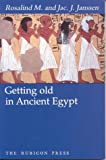 Rosalind Janssen Getting Old in Ancient Egypt