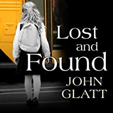 Lost and Found: The True Story of Jaycee Lee Dugard and the Abduction That Shocked the World (       UNABRIDGED) by John Glatt Narrated by Randye Kaye