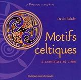 echange, troc David Balade - Motifs celtiques : A connaître et créer