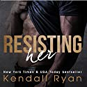 Resisting Her (       UNABRIDGED) by Kendall Ryan Narrated by Josh Goodman