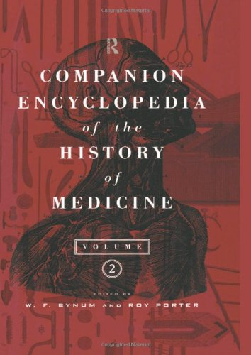 Complete Encyclopedia Of The History Of Medicine, Vol. 2