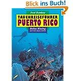 Tauchreiseführer, Bd.16, Puerto Rico mit Culebra und Vieques