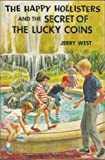 The Happy Hollisters and the Secret of the Lucky Coins (The Happy Hollisters, No. 22) (0071955828) by Jerry West