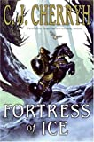 Fortress of Ice (0380979047) by Cherryh, C. J.