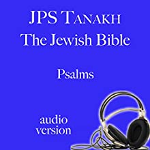Psalms: JPS Audio Bible (       UNABRIDGED) by The Jewish Publication Society Narrated by Michael Bernstein, Norma Fire, Kathy Ford, Lisa Kirsch, Harold Kushner, Elizabeth London, Francie Anne Riley