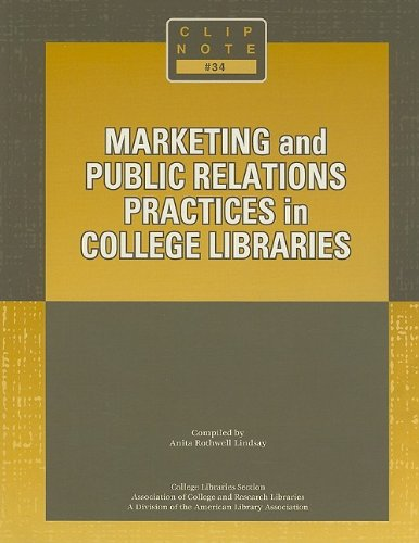 Marketing and Public Relations Practices in College Libraries (Clip Notes)