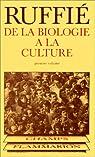 De la biologie � la culture, tome I par Ruffi�