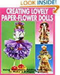 Creating Lovely Paper-Flower Dolls: U...