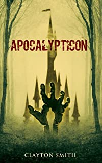 (FREE on 12/14) Apocalypticon by Clayton Smith - http://eBooksHabit.com