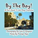 By The Bay! A Kid's Guide To San Dieg...