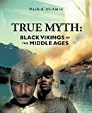 TRUE MYTH: BLACK VIKINGS OF THEMIDDLE AGES