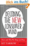 Decoding the New Consumer Mind: How a...