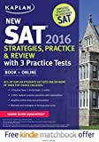 Kaplan New SAT 2016 Strategies, Practice and Review with 3 Practice Tests: Book + Online