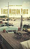 First Mission Paris: A Spy's Guide to the City of Lights