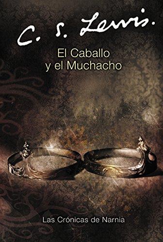 El Caballo y el Muchacho (Chronicles of Narnia S.)