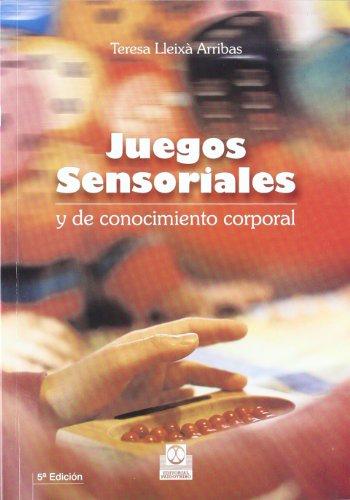 Juegos Sensoriales y de Conocimiento Corporal (Spanish Edition)